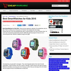 Best SmartWatches for Kids 2016 - Cheap Wareable