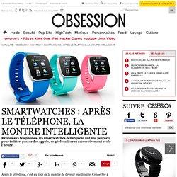 Smartwatches : après le téléphone, la montre intelligente