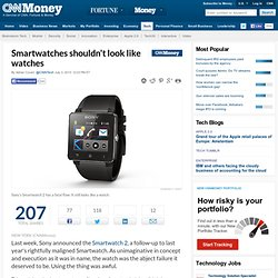 Smartwatches shouldn't look like watches - Jul. 3, 2013