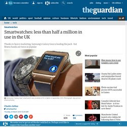 Smartwatches: less than half a million in use in the UK