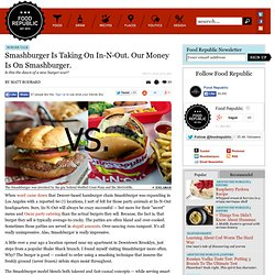 Smashburger Is Taking On In-N-Out. Our Money Is On Smashburger.