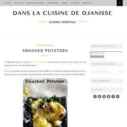 Smashed potatoes {recette végétalienne}