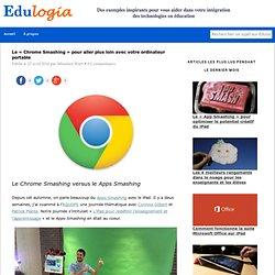 Le « Chrome Smashing » avec votre ordinateur portable