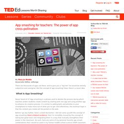App smashing for teachers: The power of app cross-pollination