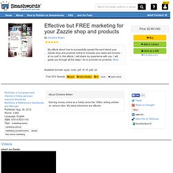 Effective but FREE marketing for your Zazzle shop and products —a book by Christine Britten