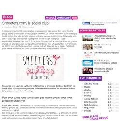 Smeeters.com, le social club !