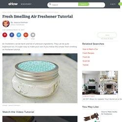 Fresh Smelling Air Freshener Tutorial