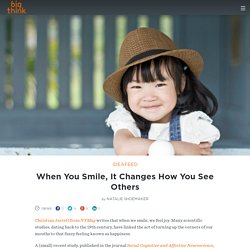 When You Smile, It Changes How You See Others