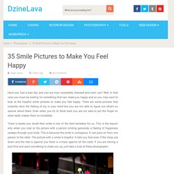 35 Smile Pictures to Make You Feel Happy – DzineLava
