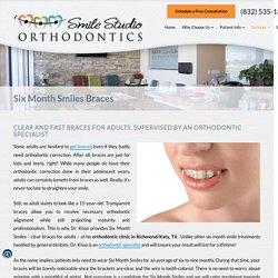 Six Month Smiles Braces At Smile Studio Orthodontics Richmond Katy, Tx