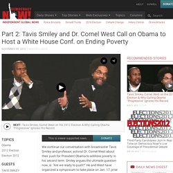 Part 2: Tavis Smiley and Dr. Cornel West Call on Obama to Host a White House Conf. on Ending Poverty