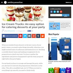 Ice Cream Trucks: An easy option for catering desserts at your party