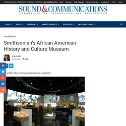 Smithsonian's African American History and Culture Museum - Sound & Communications