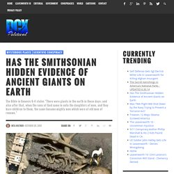 Has The Smithsonian Hidden Evidence of Ancient Giants on Earth