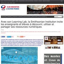 Avec son Learning Lab, la Smithsonian Institution incite les enseignants et élèves à découvrir, utiliser et partager ses ressources numériques