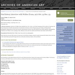 Oral history interview with Walker Evans, 1971 Oct. 13-Dec. 23 - Oral Histories