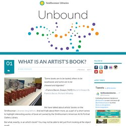 What is an artist's book? - Smithsonian Libraries Unbound Smithsonian Libraries Unbound