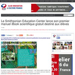 Le Smithsonian Education Center lance son premier manuel iBook scientifique gratuit destiné aux élèves
