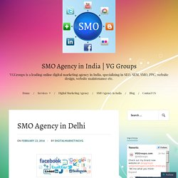 SMO Agency in Delhi – SMO Agency in India