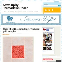 Block 13: Lattice smocking – Textured quilt sampler « TeresaDownUnder