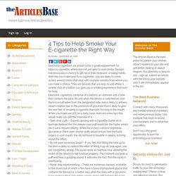 4 Tips to Help Smoke Your E-cigarette the Right Way – The Articles Base
