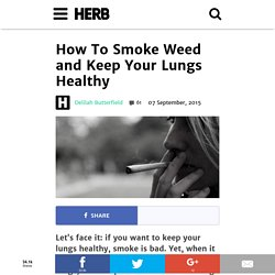 How To Smoke Weed and Keep Your Lungs Healthy