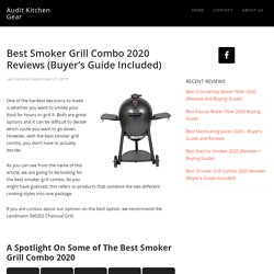 Best Smoker Grill Combo 2020 Reviews (Buyer's Guide Included)
