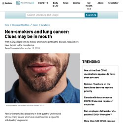 Non-smokers and lung cancer: Clues may be in mouth