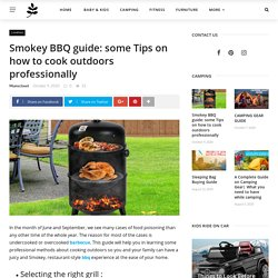 Smokey BBQ guide: some Tips on how to cook outdoors professionally