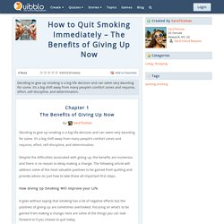 How to Quit Smoking Immediately – The Benefits of Giving Up Now