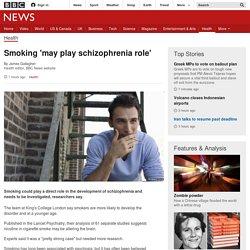 Smoking 'may play schizophrenia role' - BBC News