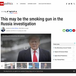 This may be the smoking gun in the Russia investigation