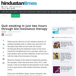 Quit smoking in just two hours through bio-resonance therapy