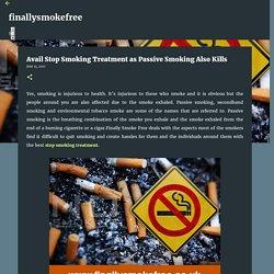 Avail Stop Smoking Treatment as Passive Smoking Also Kills