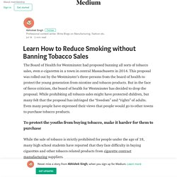 Learn How to Reduce Smoking without Banning Tobacco Sales
