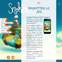 Smokitten : Le jeu vidéo pour arrêter ou ne jamais commencer de fumer !