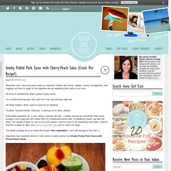 Smoky Pulled Pork Tacos with Cherry-Peach Salsa (Crock Pot Recipe!) - Iowa Girl Eats