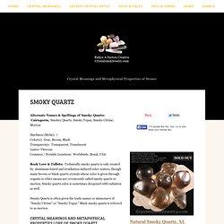 Smoky Quartz, Metaphysical Properties, Healing Properties