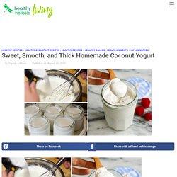 Sweet, Smooth, and Thick Homemade Coconut Yogurt