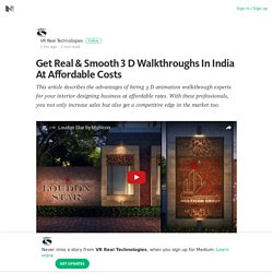 Get Real & Smooth 3 D Walkthroughs In India At Affordable Costs