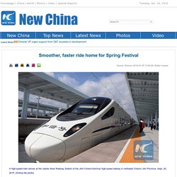 Smoother, faster ride home for Spring Festival