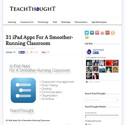 31 iPad Apps For A Smoother-Running Classroom