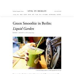 Green Smoothie Bar in Berlin: Liquid Garden