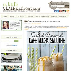 Salted Caramel Cafe Mocha Smoothie - A Little Claireification