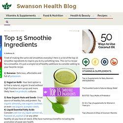 Top 15 Smoothie Ingredients