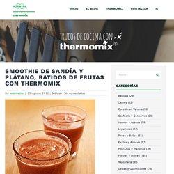 Smoothie de sandía y plátano, batidos de frutas con Thermomix - Trucos de cocina Thermomix