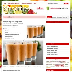 Smoothie Poire gingembre
