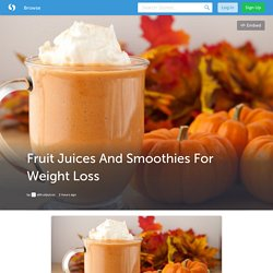 Fruit Juices And Smoothies For Weight Loss