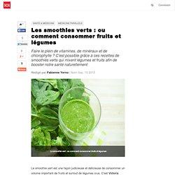 Les smoothies verts : ou comment consommer fruits et légumes