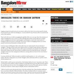 BANGALORE MIRROR 21/03/11 Smugglers thrive on Iranian saffron